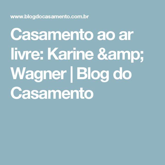 Casamento ao ar livre: Karine & Wagner | Blog do Casamento