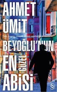KİTAP GÜNEŞİM: Beyoğlu'nun en güzel abisi - Ahmet Ümit - Kitap Gü...