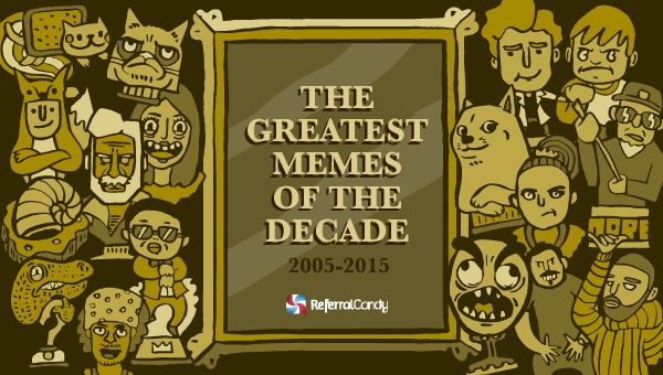 The Greatest Memes Of The Decade Infographic Great Memes Greatful Memes