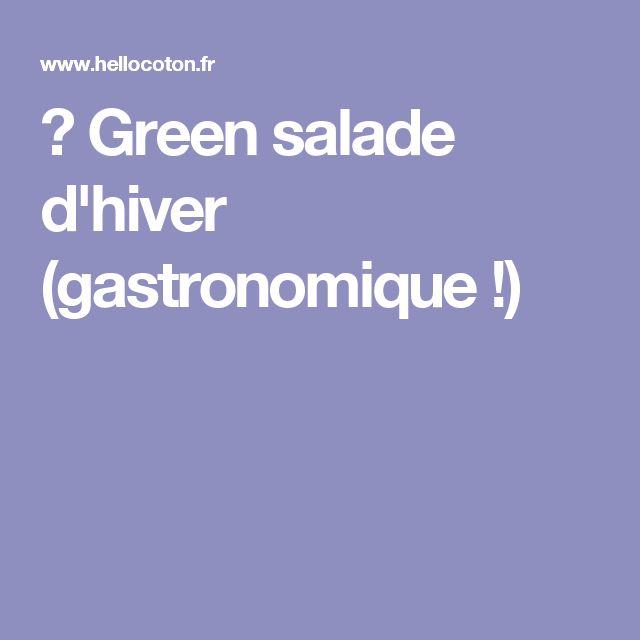 ► Green salade d'hiver (gastronomique !)