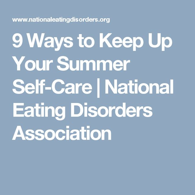 9 Ways to Keep Up Your Summer Self-Care   National Eating Disorders Association