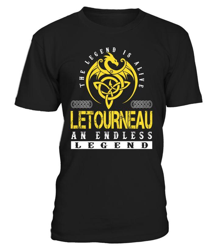 The Legend is Alive LETOURNEAU An Endless Legend Last Name T-Shirt #LegendIsAlive