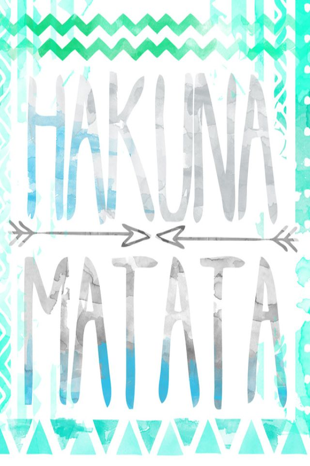 Hakuna Matata Means you don't have to worry