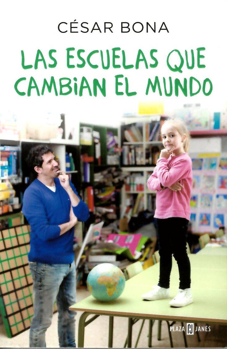 Las escuelas que cambian el mundo / César Bona http://absysnetweb.bbtk.ull.es/cgi-bin/abnetopac01?TITN=550036