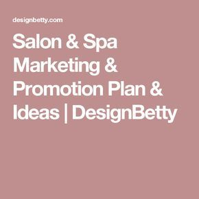 Salon & Spa Marketing & Promotion Plan & Ideas