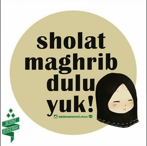 Sholat maghrib !