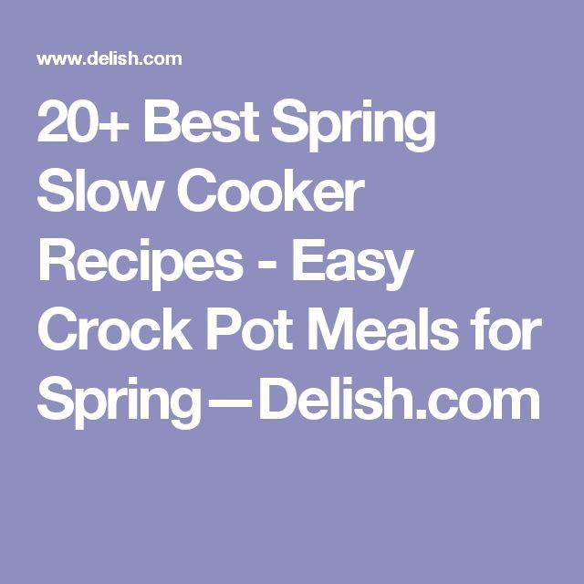 20+ Best Spring Slow Cooker Recipes - Easy Crock Pot Meals for Spring—Delish.com