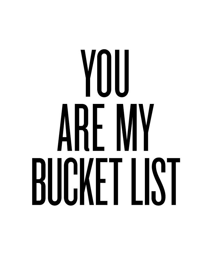 16x20 Art Print - YOU ARE MY BUCKET LIST