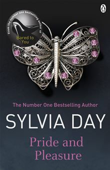 Pride and Pleasure - the classic erotic romance - by Sylvia Day - author of the sensational international bestselling Bared to You...crossfire series.