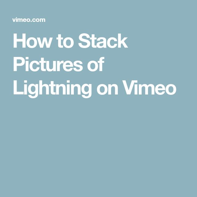 How to Stack Pictures of Lightning on Vimeo