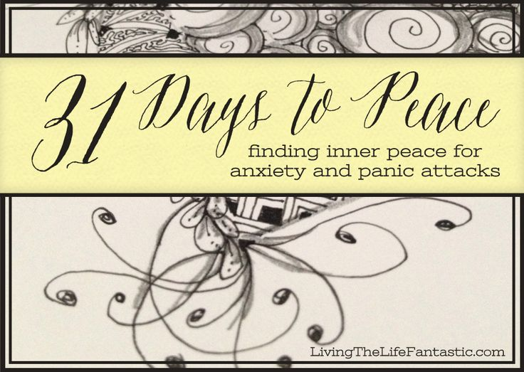 31 Days to Peace: Finding Inner Peace for Anxiety and Panic Attacks (LivingTheLifeFantastic.com)
