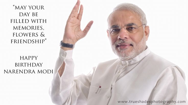 Happy Birthday Narendra Modi #NarendraModi  #birthdaywishes  #trueshadesphotography www.trueshadesphotography.com