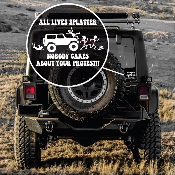 All Lives Splatter Nobody Cares Protest Jeep Window Decal Sticker