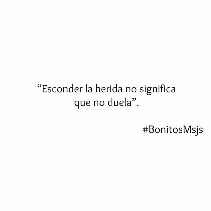 """Esconder la herida..."" #BonitosMsjs"