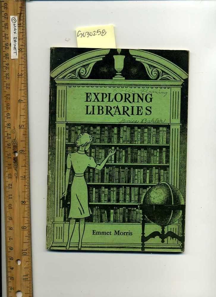 Emmet Morris EXPLORING LIBRARIES 1947 vintage guide Irving HS Maywood Illinois