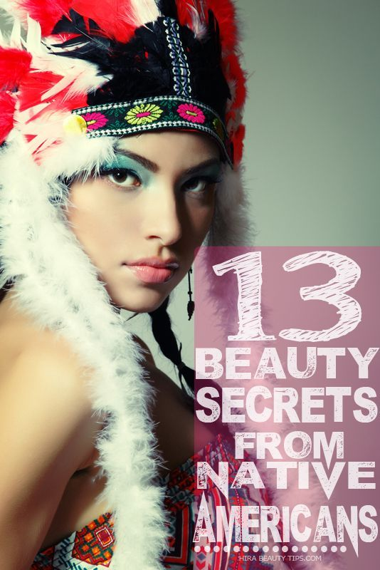 13 Beauty Secrets from Native Americans Your Welcome