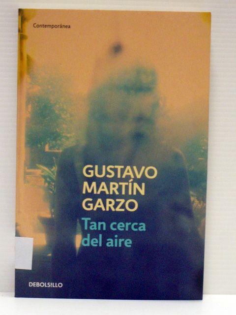 """Tan cerca del aire"" de Gustavo Martín Garzo"