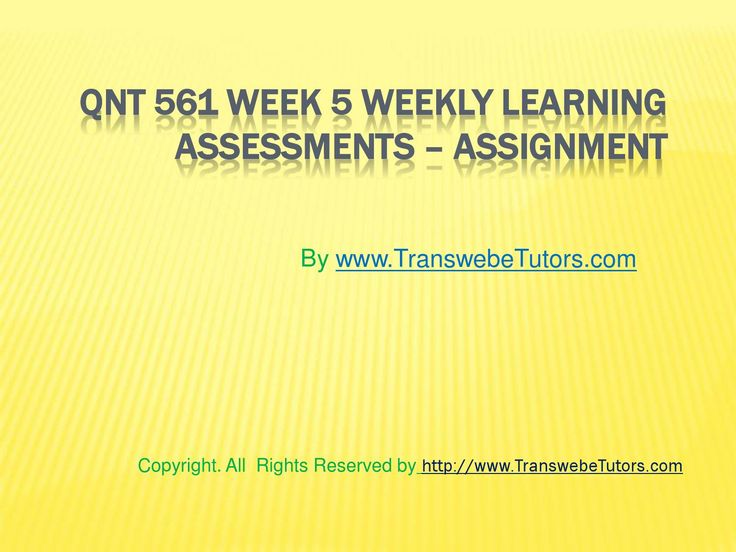 Let us do the hard work to get you good grades. Join the largest growing online portal for QNT 561 Week 5 Weekly Learning Assessment help.
