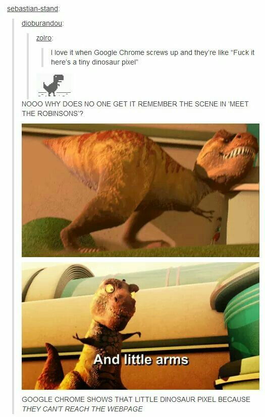 Meet the Robinsons i have a big head and little arms dinosaur Google chrome