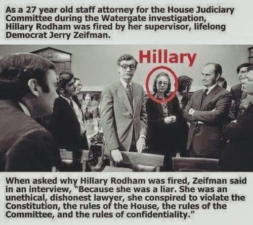 Hillary Clinton has  a long history of lying, being unethical and breaking the law. She was fired during the Watergate investigation over 40 years ago for her deceitful ways.