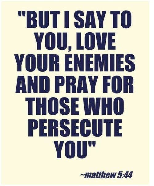 Want to see blessings in your life ? Pray for those who hurt you - Pray for your Enemies.    It may be hard, but it can also bring about the Change in your own life that is needed.   God is Good!!