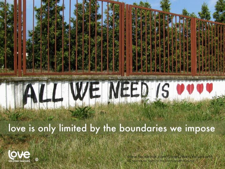 Love Is Only Limited By The Boundaries We Impose