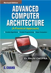 Advanced Computer Architecture (A Practical Approach) 5/e; DR. RAJIV CHOPRA