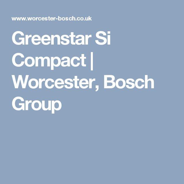 Greenstar Si Compact | Worcester, Bosch Group