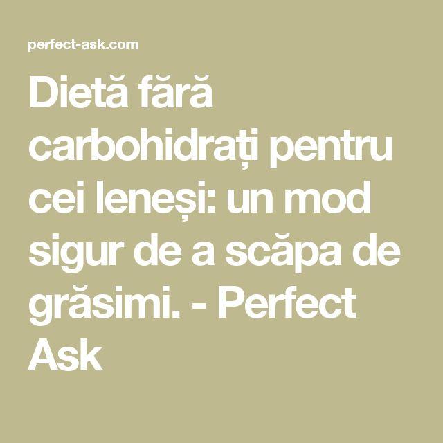 Dietă fără carbohidrați pentru cei leneși: un mod sigur de a scăpa de grăsimi. - Perfect Ask