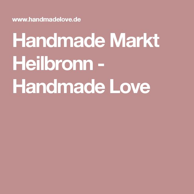 Handmade Markt Heilbronn - Handmade Love