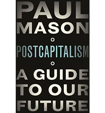 Postcapitalism Paul Mason wonders whether today we are on the brink of a change so big, so profound, that this time capitalism itself, the immensely complex system by which entire societies function, has reached its limits and is changing into something wholly new. At the heart of this change is information technology: