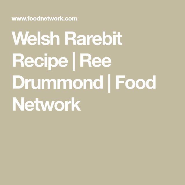 Welsh Rarebit Recipe | Ree Drummond | Food Network