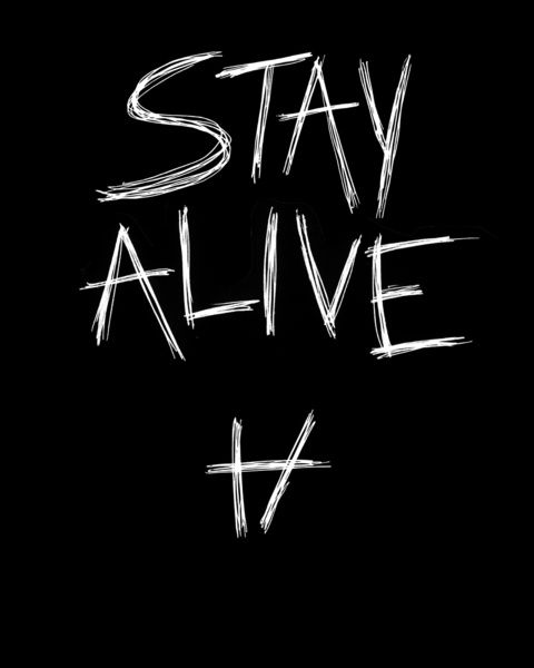 stay alive, for me. you will die, but now your life is free, take pride in what is sure, to, die.
