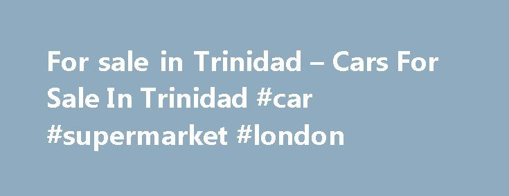 For sale in Trinidad – Cars For Sale In Trinidad #car #supermarket #london http://cars.remmont.com/for-sale-in-trinidad-cars-for-sale-in-trinidad-car-supermarket-london/  #càrs for sale # PBM 2002 TOYOTA RAV4 LOCAL 4WD – BLACK **GREAT BUY / MUST SEE** West Trinidad 800SOLD 1B Wendy Fitzwilliam Boulevard Tel: 680-8000 Opening Hrs.: Mon – Fri 9 a.m. – 4 p.m. Services: GPS Tracking, Alarms & Reverse Sensors Central Trinidad – Chaguanas Worrell Regis Company Ltd. # 376 Southern Main…The post For…