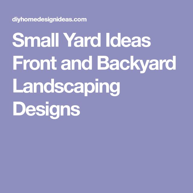 Diy Home Design Ideas Com: Small Yard Ideas Front And Backyard Landscaping Designs