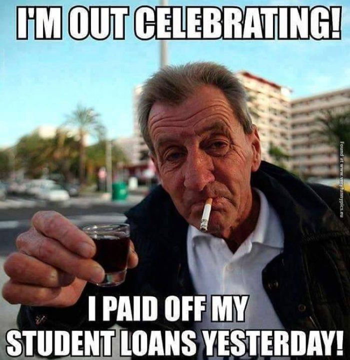 Funny Student Memes School S Out Forever Student Loans Funny Student Memes Student Loans