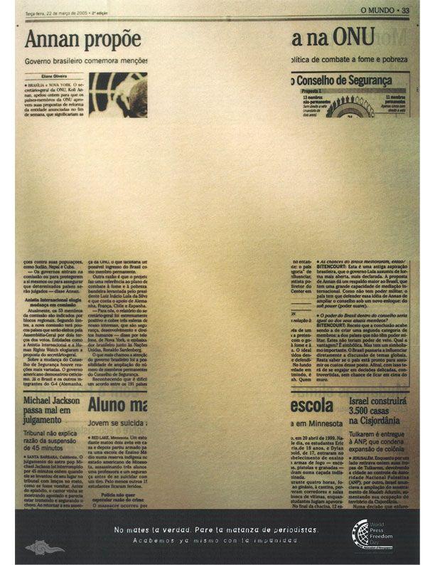 TítuloNo mates la verdad  MedioPrensa  PaísBrasil  AgenciaJWT Brasil  PatrocinadorWorld Association of Newspaper  Año2005