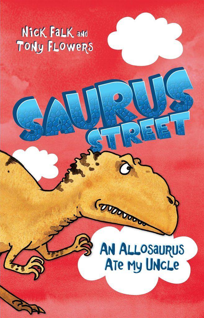 Saurus Street 4 | An Allosaurus Ate My Uncle