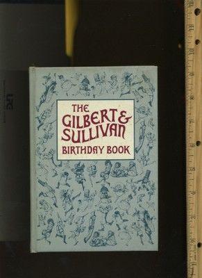 The GILBERT + SULLIVAN Birthday Book ILLUSTRATED special dates KEEPSAKE for fans
