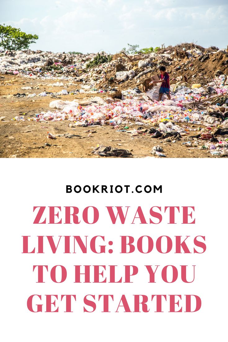 Zero waste living: A guide to books that will help you get started.