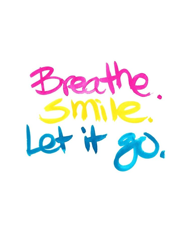 Breathe. Smile. Let it go. {free printable}