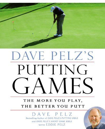 83 best golf books images on pinterest golf books byron nelson dave pelzs putting games the more you play the better you putt by dave fandeluxe Images