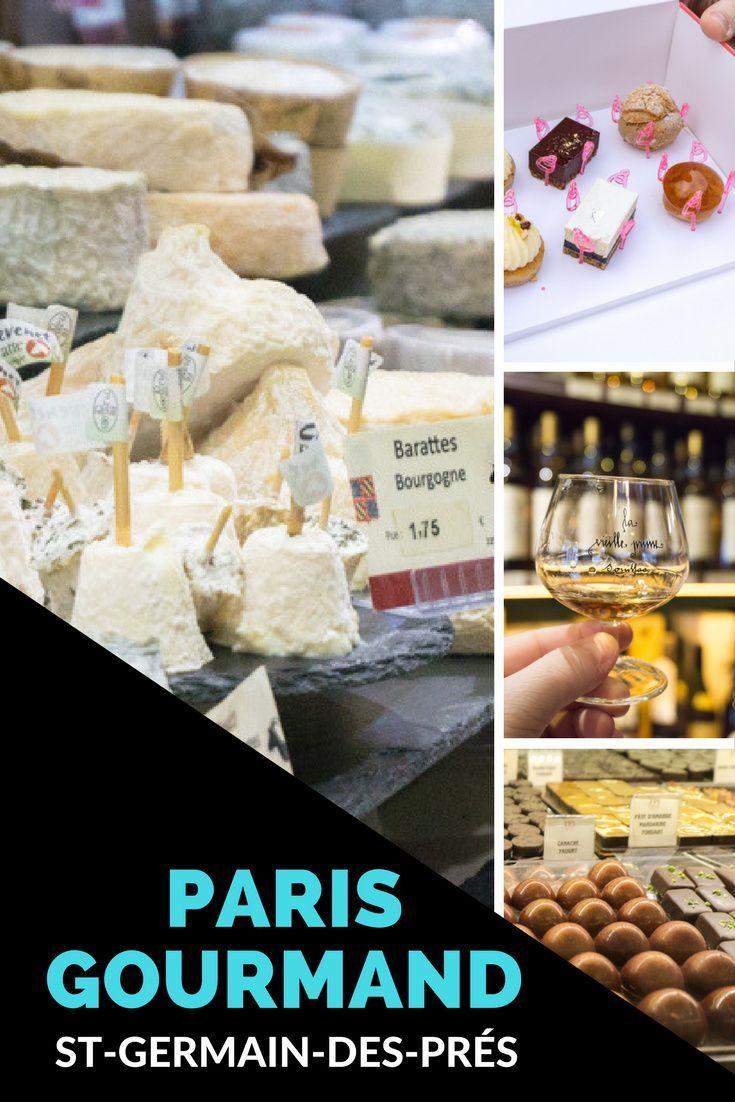 Paris Gourmand 5 Bonnes Adresses Gastronomiques Dans Saint Germain Des Pres In 2020 Gourmand Food Breakfast