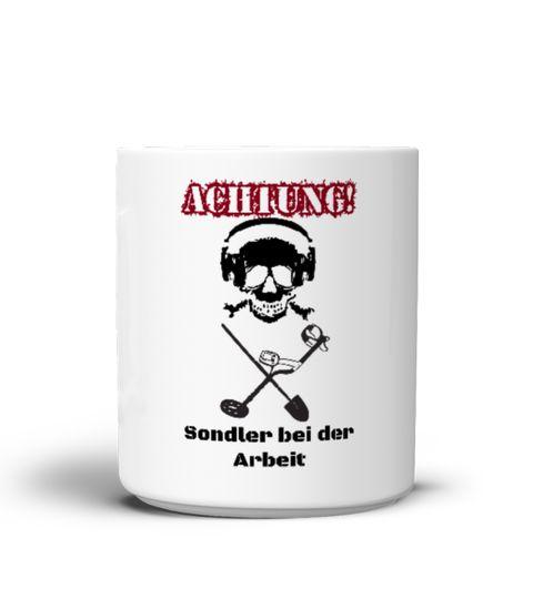 Tasse Achtung Sondler bei der Arbeit  Sondler, Sondengänger Sondeln, Schatzsuche, Schatzsucher, Metalldetektor, Metallsonde