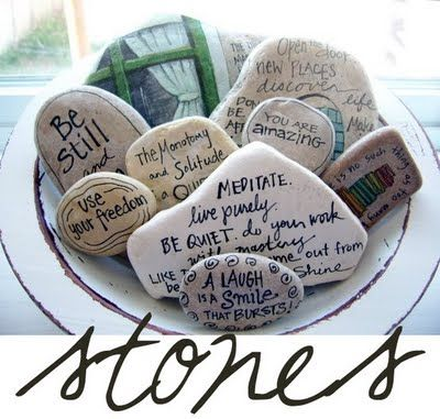 Rocks plus sharpie.  Great idea for Bible verses or quotes.  Stash them anywhere for great reminders!