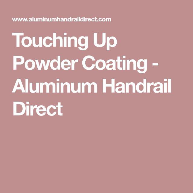 Touching Up Powder Coating - Aluminum Handrail Direct