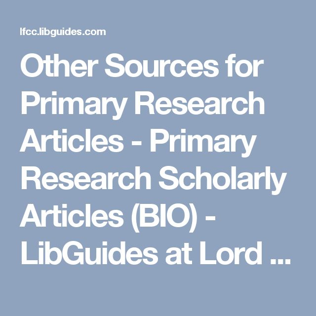 Other Sources for Primary Research Articles - Primary Research Scholarly Articles (BIO) - LibGuides at Lord Fairfax Community College