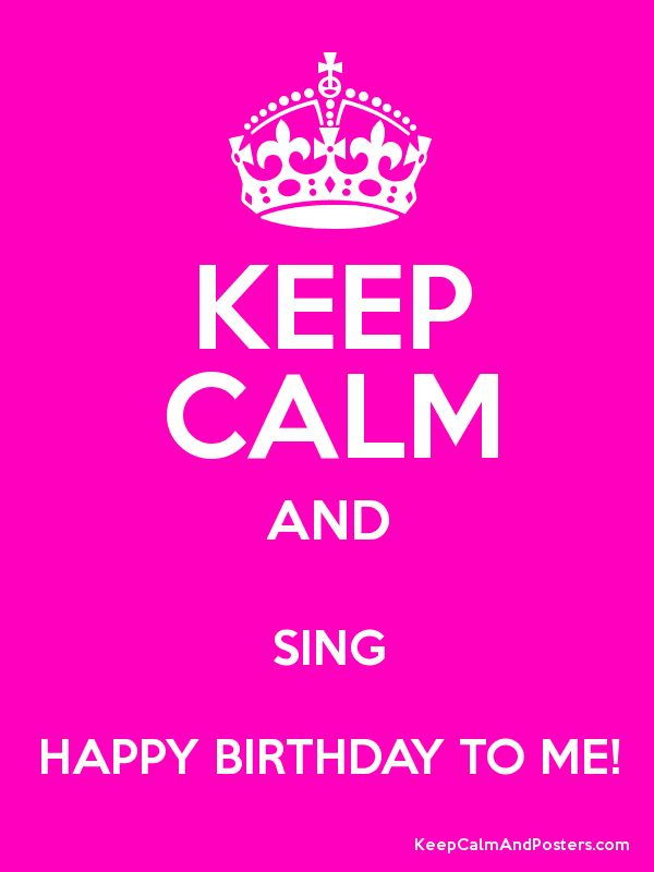 Sing Happy Birthday To Me!