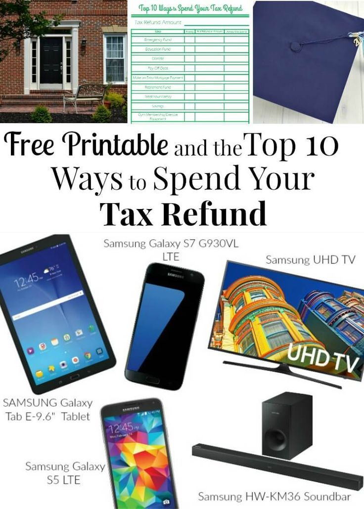 Top Ways to Spend Your Tax Refund. free printable. Congrats, you're getting a refund. Now What? #SamsungAtWalmart, #IC [ad]