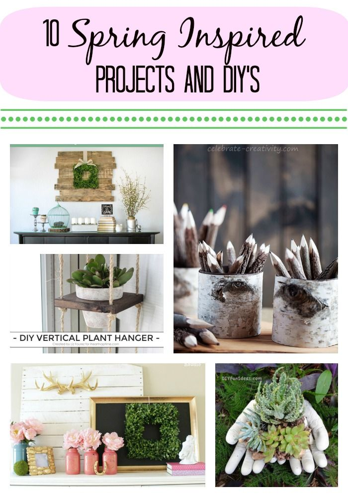 10 Spring Inspired DIY Projects for your home.
